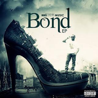 MUSIC: Maestro - Bond [EP] | @maestromusic10