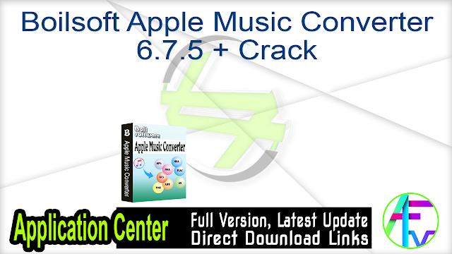 Boilsoft Apple Music Converter 6.7.5 + Crack