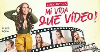 Mi vida que video por Luly Bossa