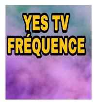 Fréquence YES  TV  Au lieu de Radio Radio TV sur Hot Bird 13B/13C/13E @ 13° E