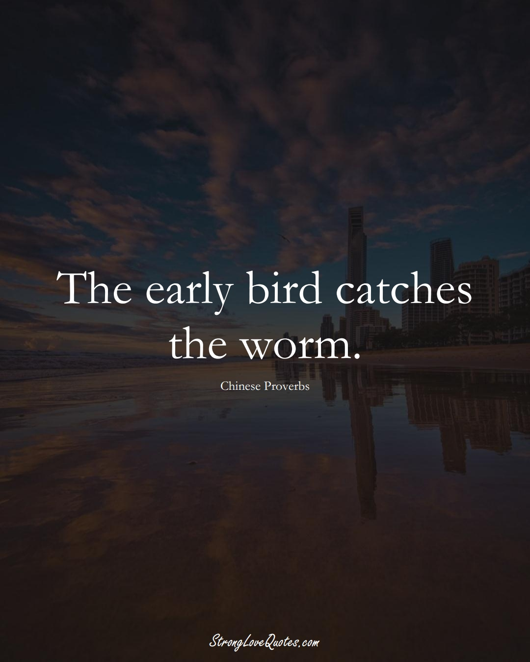 The early bird catches the worm. (Chinese Sayings);  #AsianSayings