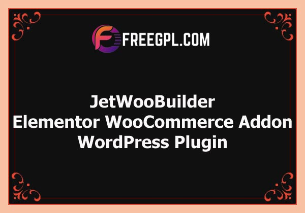 JetWooBuilder - Top-rated Elementor WooCommerce plugin Nulled Download Free
