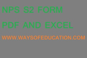 NPS S2 FORM (PDF AND EXCEL FILE)