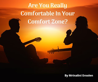 Are You Really Comfortable In Your Comfort Zone?