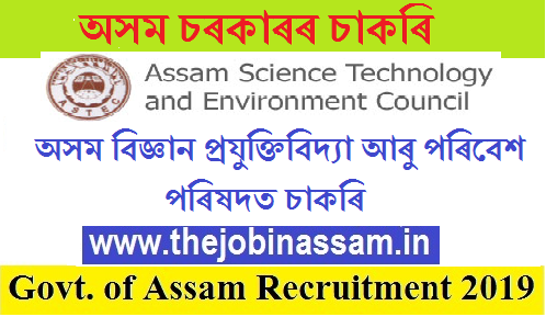 Assam Science Technology and Environment Council Recruitment 2019