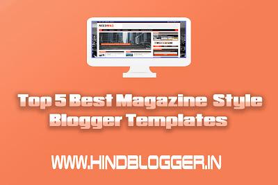 5 Best Magazine Style Blogger Template