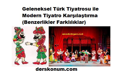 Geleneksel Türk Tiyatrosu ile Modern Tiyatro Karşılaştırma
