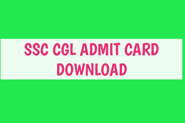SSC CGL Admit Card 2019 Out: Download Tier-1 Admit Card