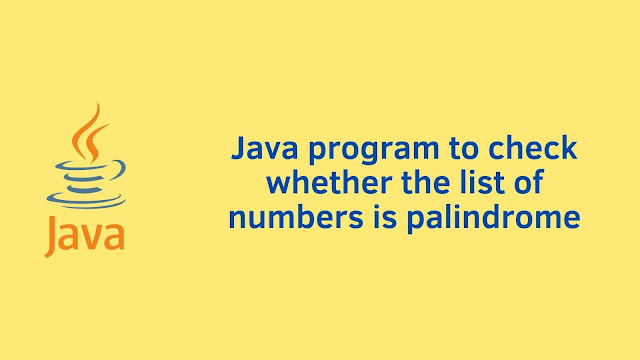 Java program to check list of number is palindrome