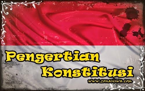 Pengertian Konstitusi, LENGKAP!!! | www.zonasiswa.com
