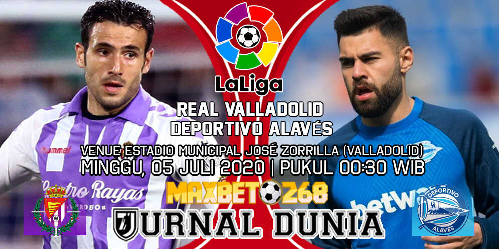 Prediksi Real Valladolid Vs Alaves 05 Juli 2020 Pukul 00.30 WIB