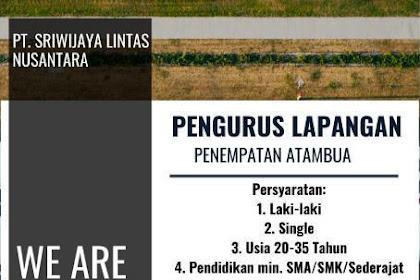 Lowongan Kerja PT. Sriwijaya Lintas Nusantara (Pengurus Lapangan) Penempatan Atambua