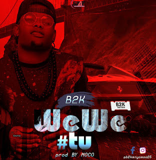 DOWNLOAD AUDIO | B2K - Wewe Tu | [ official mp3 audio ]