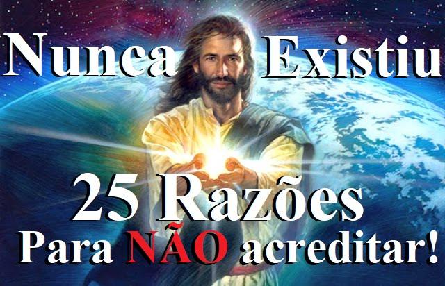 Top 25 Boas Razões para Você não Acreditar em Jesus Cristo! Jesus%2BCristo%2BNunca%2BExistiu%2Be%2Ba%2BB%25C3%25ADblia%2Be%2Bum%2BLivro%2Bde%2BContos%2Bde%2BFadas%252C%2Braz%25C3%25B5es%2Bpara%2Bn%25C3%25A3o%2Bacreditar%2B01