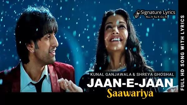 Jaan-E-Jaan Lyrics - Kunal Ganjawala & Shreya Ghoshal   SAAWARIYA