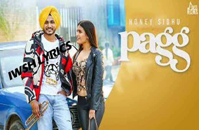 Pagg Lyrics Honey Sidhu New Song Lyrics 2020