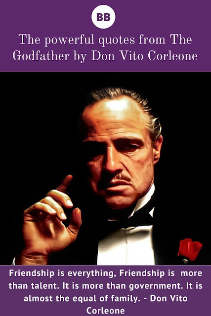 The powerful quotes from The Godfather by Don Vito Corleone