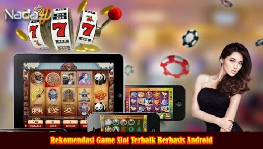 Rekomendasi Game Slot Terbaik Berbasis Android