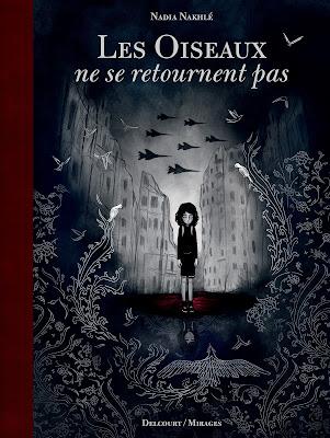 """couverture de """"Les oiseaux ne se retournent pas"""" de Nadia Malkhé chez Delcourt"""