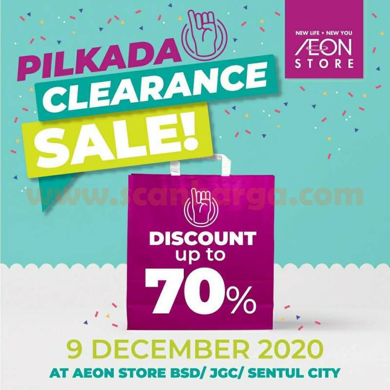 AEON Store Promo Pilkada! Clearance Sale Disc. up to 70%