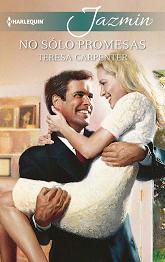 Teresa Carpenter - No Sólo Promesas