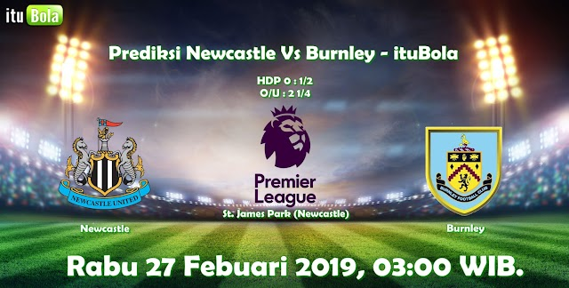 Prediksi Newcastle Vs Burnley - ituBola