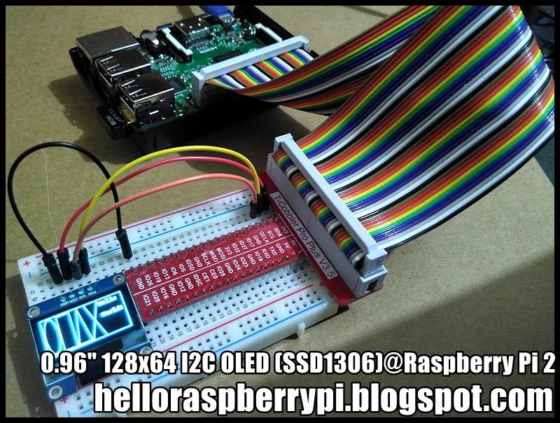 Hello Raspberry Pi: Raspberry Pi display on 128x64 I2C OLED