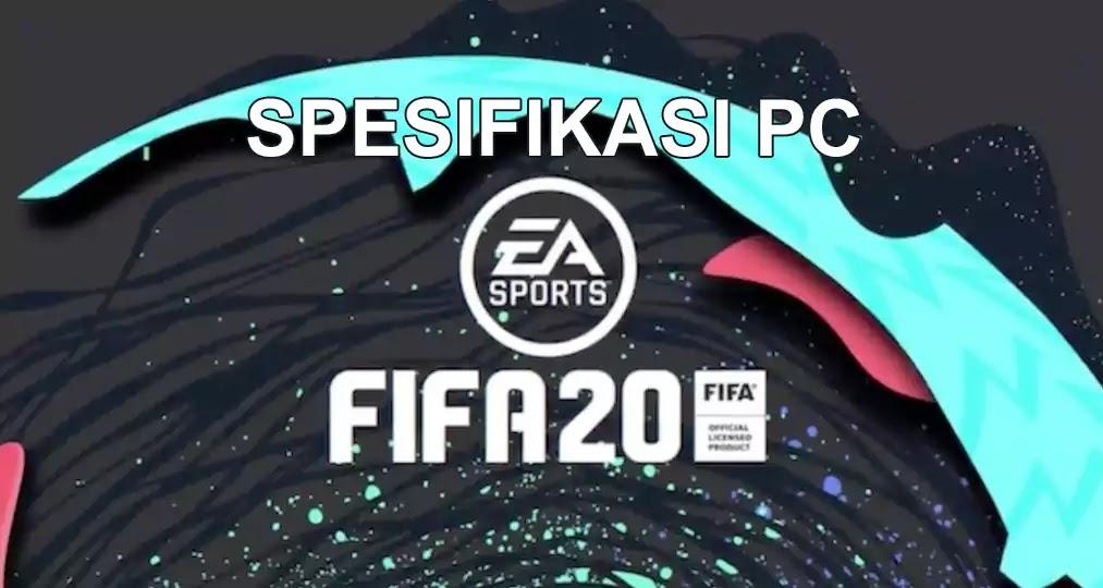 Spesifikasi PC untuk FIFA 20