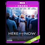 Aquí y Ahora (2018) WEB-DL 1080p Audio Dual Latino-Ingles