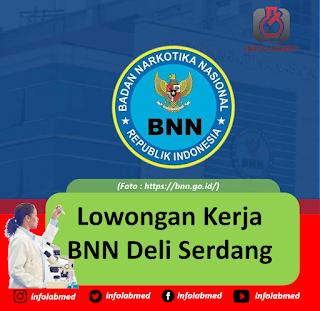 Lowongan Kerja BNN Deli Serdang | Lulusan SMK (Mechanical Engineering), D3 (Analis Kesehatan), dan S1 (Pekerja Sosial), Ini syaratnya