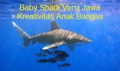 Buat Info - Lagu Baby Shark Versi Jawa