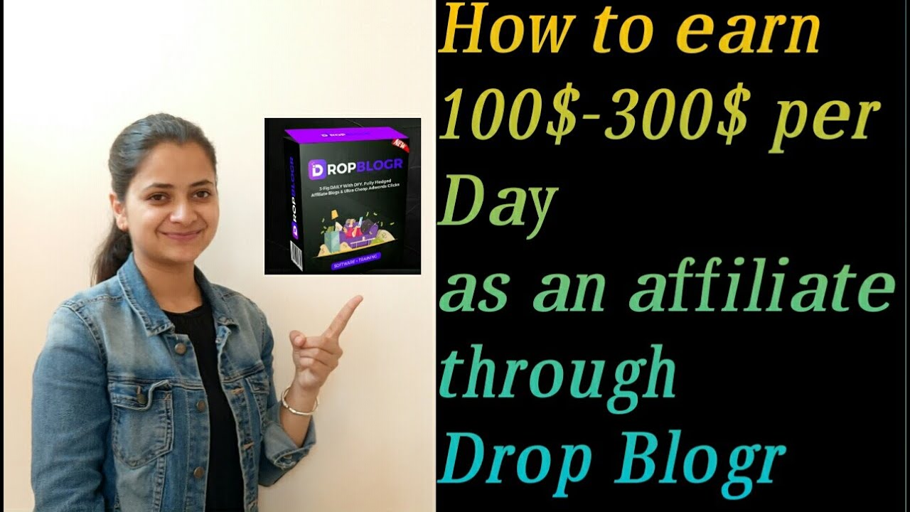 EARN $100 -$300/DAY-USING DROPBLOGR AFFILIATE MARKETING SOFTWARE