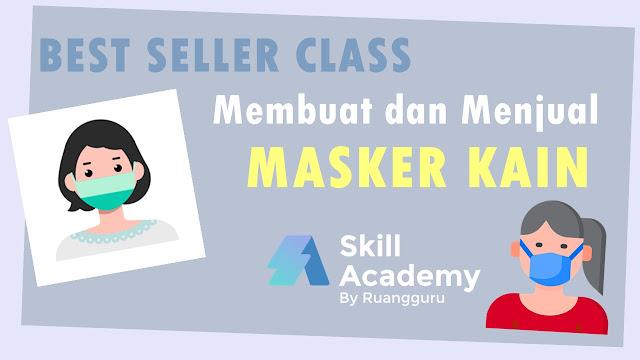 Cara Membuat dan Menjual Masker Kain di Skill Academy