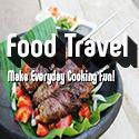 Food Travel - Make Everyday Cooking Fun!