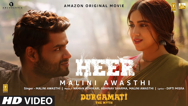 Song  :  Heer Song Lyrics Singer  :  Malini Awasthi Lyrics  :  Dipti Misra  Music  :  Naman Adhikari, Abhinav Sharma, Malini Awasthi Movie  :  Durgamati