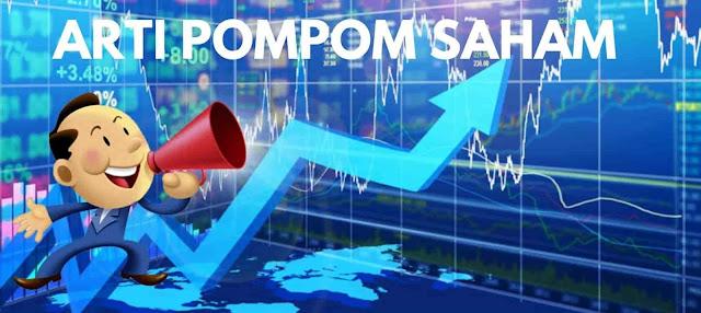 arti pompom saham, ciri-ciri pompom saham, menghindari pompom saham
