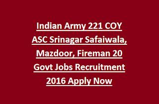 Indian Army 221 COY ASC Srinagar Safaiwala, Mazdoor, Fireman 20 Govt Jobs Recruitment 2016 Apply Now