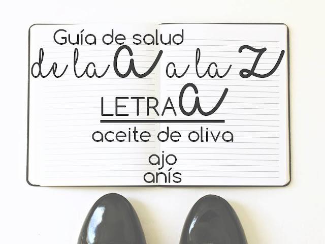 Letra A: ACEITE DE OLIVA, AJO, ANÍS (guía de Salud de la A a la Z)