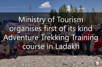 Ministry of Tourism organises first of its kind Adventure Trekking Training course in Ladakh