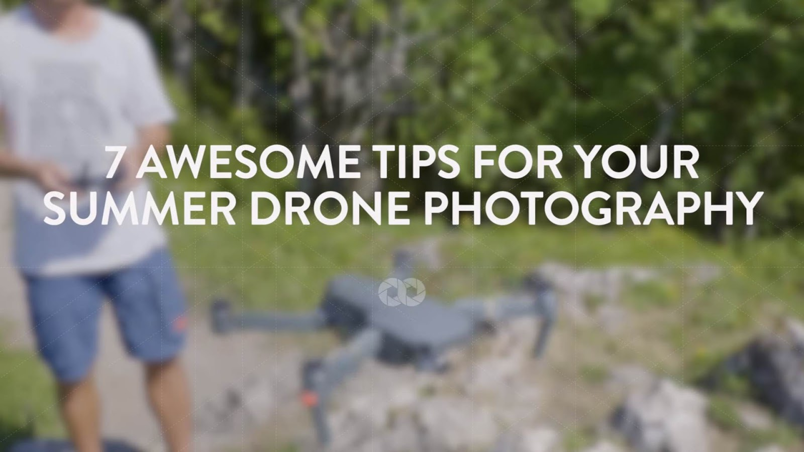 7 Awesome Tips for your Summer Drone Photography