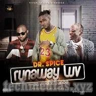Lyrics: Dr. Spice Ft. Davido & Yonda – Runaway Luv
