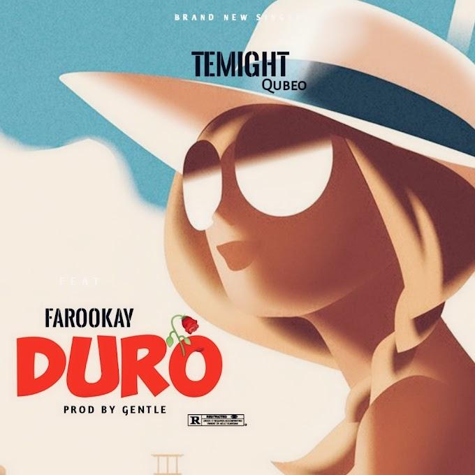 [Music] Temight Qubeo Ft Farookay - Duro