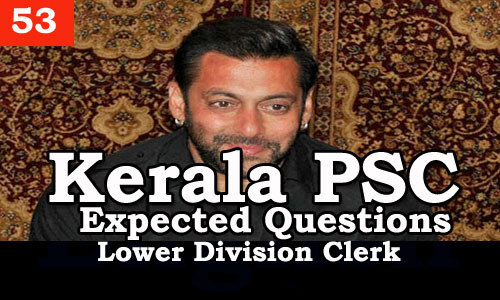 Kerala PSC - Expected/Model Questions for LD Clerk - 53
