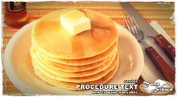 Contoh Procedure Text How To Make Pancakes Dan Artinya