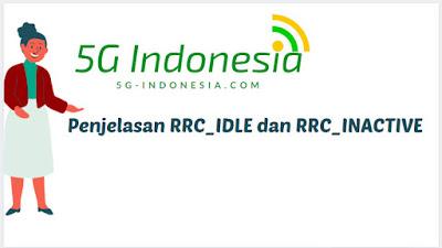 Bedanya RRC Idle dan RRC Inactive pada 5G