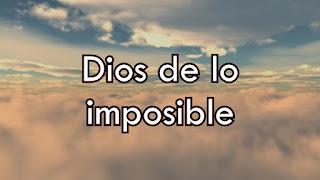 LETRA Eres El Dios De Lo Imposible Lilly Goodman
