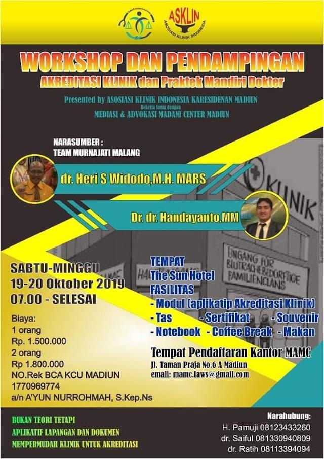 """*Asosiasi Klinik Indonesia bekerja sama dengan Mediasi dan Advokasi Madani Center* menyelenggarakan:     *""""Workshop & Pendampingan Menuju Sukses Akreditasi Klinik dan Praktek Dokter Mandiri""""*  19-20 Oktober 2019  The Sun Hotel Madiun"""