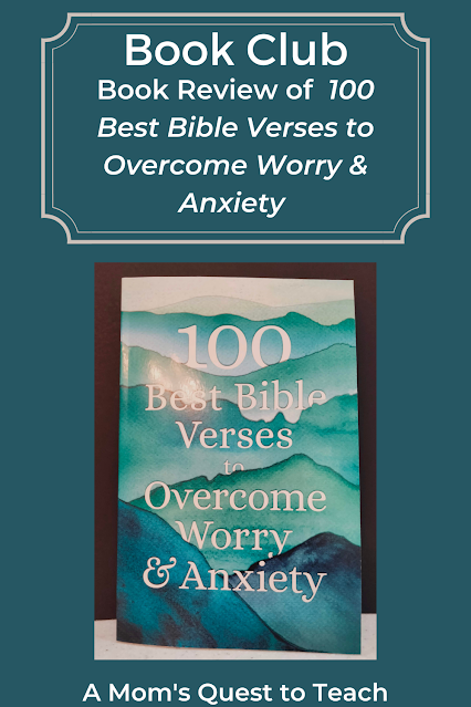 A Mom's Quest to Teach: Book Club: Book Review of 100 Best Bible Verses to Overcome Worry & Anxiety with cover of the book