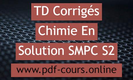 TD Corrigés Chimie En Solution SMPC S2 (Exercices + Series)