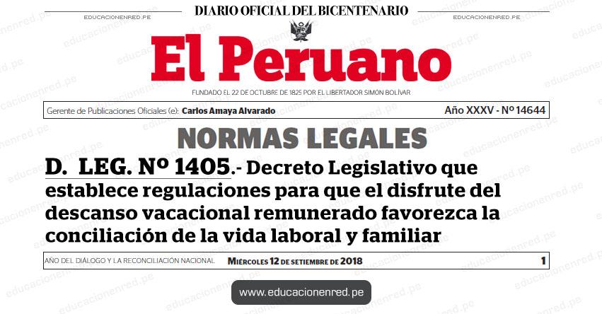 D. LEG. Nº 1405 - Decreto Legislativo que establece regulaciones para que el disfrute del descanso vacacional remunerado favorezca la conciliación de la vida laboral y familiar